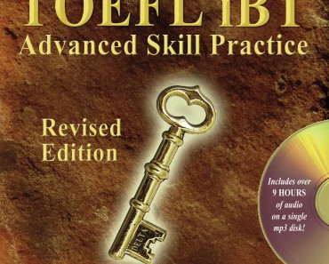 Delta's Key to the TOEFL iBT, Advanced Skill Practice
