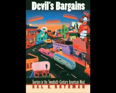 Devil's Bargains: Tourism in the Twentieth-Century American West