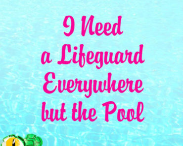 I Need a Lifeguard Everywhere but the Pool