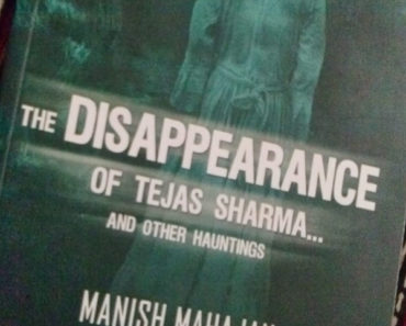 The Disappearance of Tejas Sharma... and Other Hauntings
