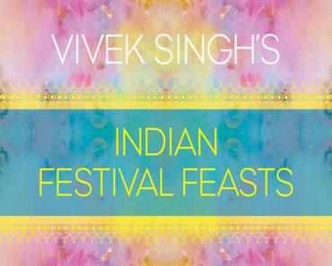 Vivek Singh's Indian Festival Feast
