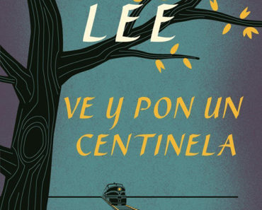 Ve y pon un Centinela (Set a Watchman - Spanish Edition)
