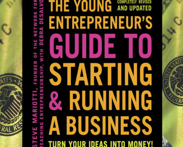 The Young Entrepreneur's Guide to Starting and Running a Business: Turn Your Ideas into Money
