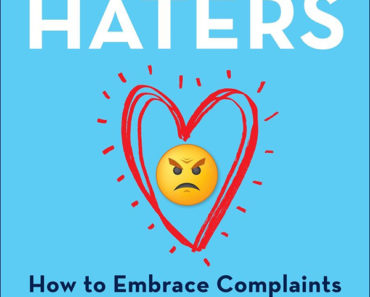Hug Your Haters- How To Embrace complaints and keep your customers