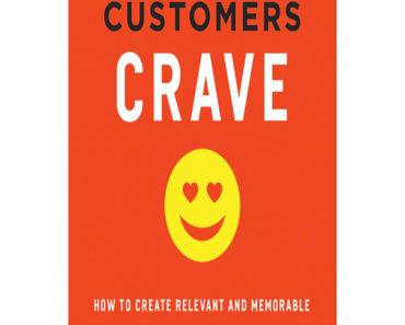 What Customers Crave- How to create relevant and memorable experience at every touch point