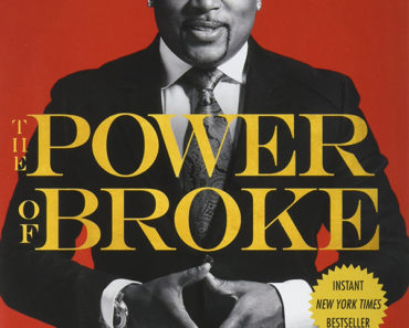 The Power of broke- How Empty Pockets, A tight budget, and a hunger for success can become your greatest competitive advantage