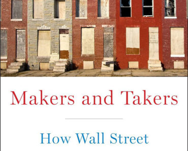 Makers and Takers-How Wall Street Destroyed Main Street