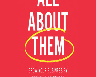 All about them- grow your business by focusing on others