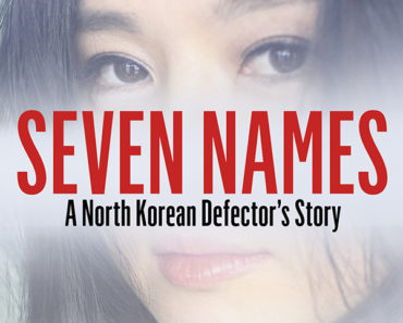 A GIRL WITH SEVEN NAMES: A NORTH KOREAN DEFECTOR'S STORY