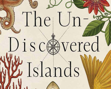 The Un-Discovered Islands: An Archipelago of Myths and mysteries, phantoms, and fakes