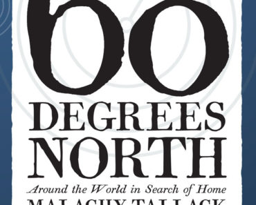 60 degrees north- Around the world in search of the home