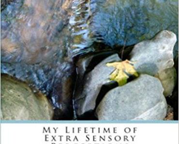 Secretly Psychic: My Lifetime of Extra Sensory Perceptions