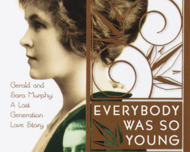 Everybody Was So Young : Gerald and Sara Murphy, a Lost Generation Love Story
