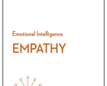 Empathy (HBR Emotional Intelligence Series
