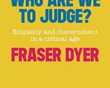 Who are We to Judge? Empathy and Discernment in a Critical Age