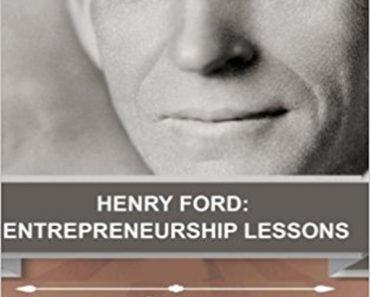 Henry Ford: Entrepreneurship Lessons