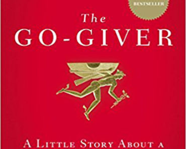 The Go-Giver: A Little Story About a Powerful Business Ide