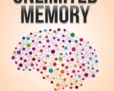 Unlimited Memory: How to Use Advanced Learning Strategies to Learn Faster, Remember More and be More Productive