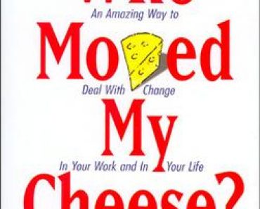 Who Moved My Cheese? n Amazing Way to Deal with Change in Your Work and in Your Life